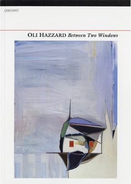 Between Two Windows, Oli Hazzard, Carcanet Press, 2012